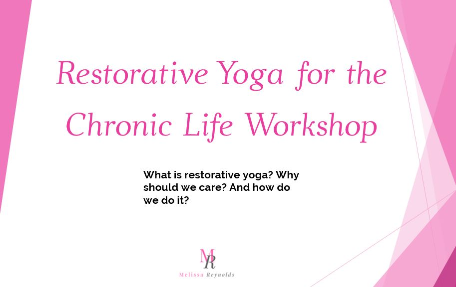 restorative yoga for the chronic life workshop