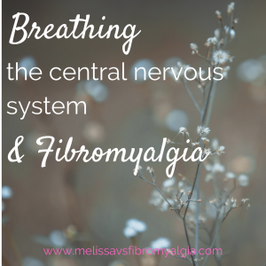 breathing, the central nervous system and fibromyalgia