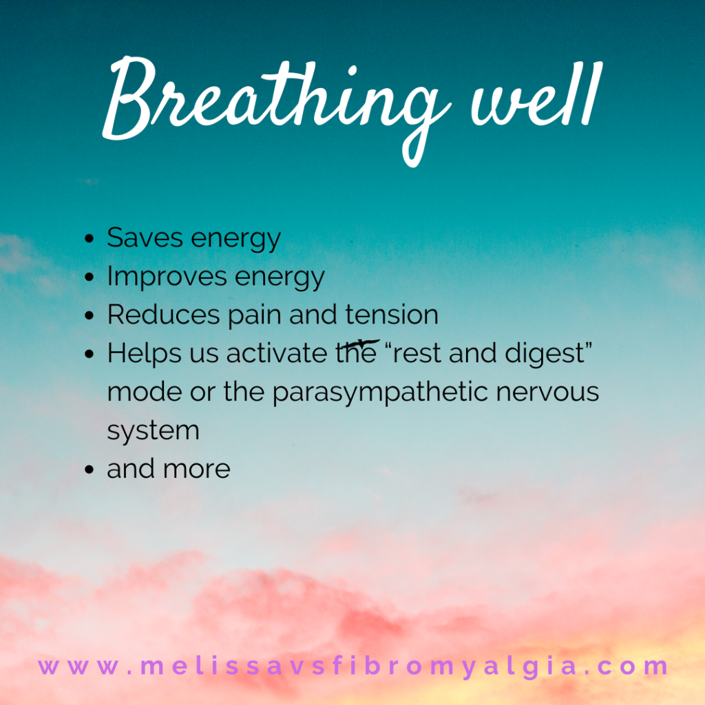 "breathing well saves energy, improves energy, reduces pain and tension, helps us to activate the ""rest and digest"" response and more"