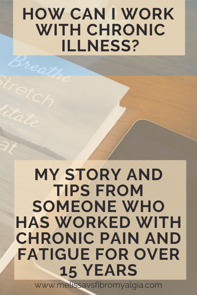 how can i work with chronic illness? my story and tips from someone who has worked with chronic pain and fatigue for over 15 years