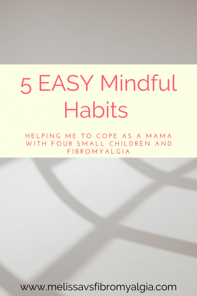 5 easy mindful habits helping me cope as a mama with four small children